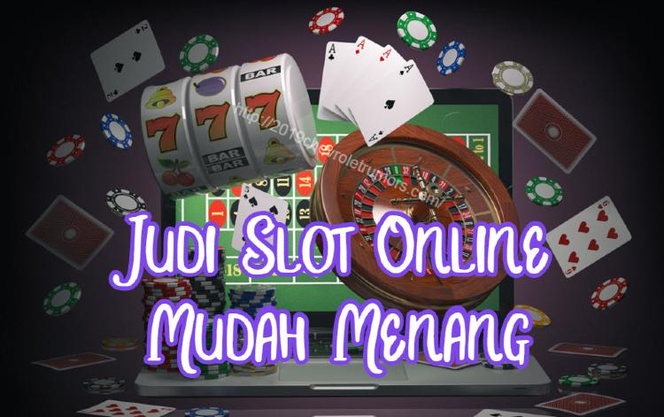 Judi Slot Online Mudah Menang